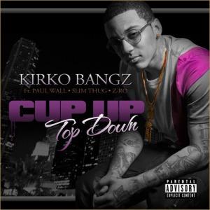 Kirko-Bangz-–-Cup-Up-Top-Down